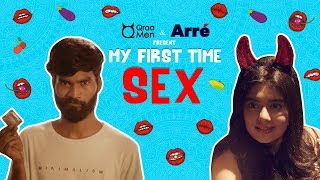 My First Time: Sex ft. Nikhil Vijay & Kangan Nangia   My First Time: An Arré Series