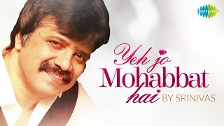 Yeh Jo Mohabbat Hai Cover -  Srinivas | HD Music Video