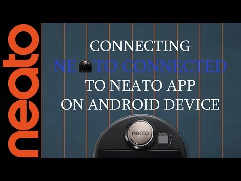 ANDROID | How To Connect Your Botvac Connected Robot to Neato App