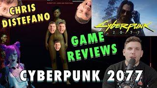 Cyberpunk 2077 - Chris Distefano Game Reviews