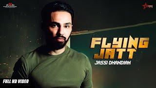 new punjabi songs 2018 - Jassi Dhandian - Flying Jatt - J- Style - Moga Film Studio