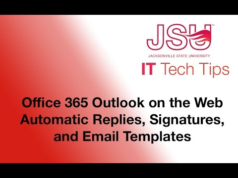 Office 365 Outlook on the Web - Automatic Replies, Signatures, and Email Templates