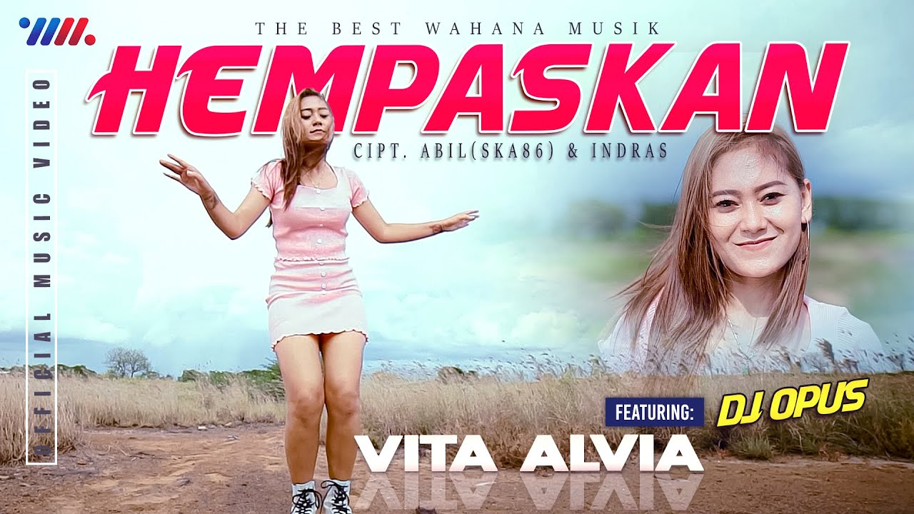 VITA ALVIA ft DJ OPUS REMIX - HEMPASKAN  The Best of WAHANA MUSIK