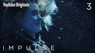 "Impulse - Ep 3 ""treading Water"""