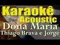 Thiago Brava Ft. Jorge - Dona Maria (Karaokê Acústico) Cifra em PDF na descrição