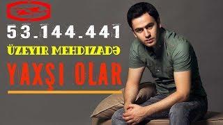 Üzeyir Mehdizade Azerbaycanın genç ve başarılı sanatçısıdır.  Azerbaycan ve yakın dünya ülkelerindeki konser çalışmalarını takip ediniz.  Üzeyir Mehdizade resmi web sayfasını ve sosyal paylaşım hesaplarını takip ediniz.   Web sayfası  www.uzeyirmehdizade.az  Facebook sayfası https://www.facebook.com/UzeyirMehdizadeOfficial  Üzeyir Mehdizadə - Yaxşı Olar ( Original Mix ) Uzeyir Mehdizade - Yaxsi Olar ( Original Mix ) Yep Yeni 2014 , 2015 , 2016 Gul Balam Aglama , Her Bir Sey Yaxsi Olar . Uzeyir Yaxsi Olar Uzeyir Mehdizade Yaxsi Olar Mehtizade