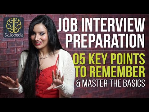 Job Interview Preparation - 5 Key points to remember (Job Interview skills questions & Answers)