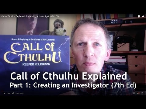 Call of Cthulhu Explained: 1. Creating an Investigator (7th Ed)