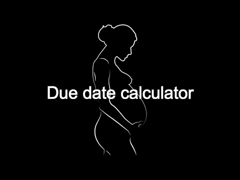 Due date calculator: how to calculate at home?