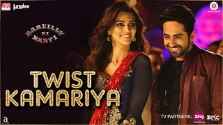 Twist Kamariya | Bareilly Ki Barfi | Ayushmann Khurrana & Kriti Sanon | Tanishk - Vayu