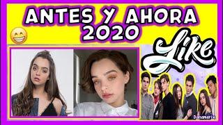 LIKE, LA LEYENDA - ANTES Y AHORA 2020 | COMO HAN CAMBIADO