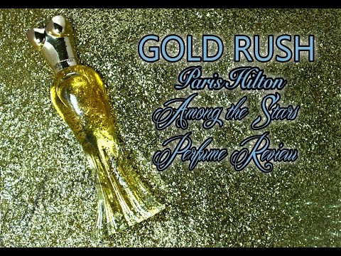Paris Hilton Gold Rush Perfume Review 🌟 Among the Stars Perfume Reviews 🌟
