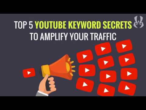 Top 5 YouTube Keyword Secrets To Amplify Your Traffic!