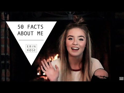 50 FACTS ABOUT ME | Erin Rose