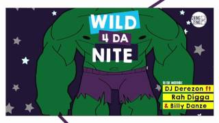 Dj Derezon Ft Rah Digga  Billy Danze  Wild 4 Da Nite Track