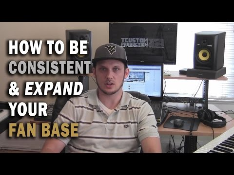 How to Be Consistent & Expand Your Fan Base | Music Producer & Artist Tips