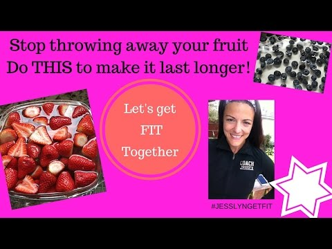 How to get fruit to last longer