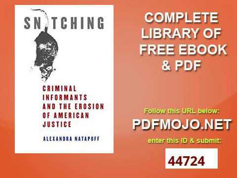 Snitching Criminal Informants and the Erosion of American Justice