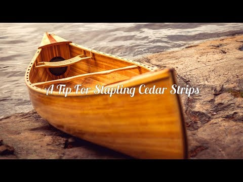 Woodstrip Boat Building: Stapling Cedar Strips Tip