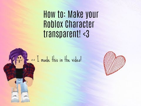 How to: Make your Roblox Character Transparent!