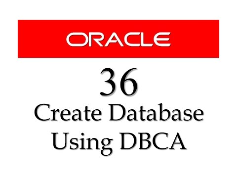 SQL tutorial 36: how to create database using database configuration assistant DBCA