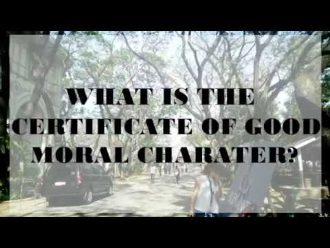 HOW TO GET A CERTIFICATE OF GOOD MORAL CHARACTER
