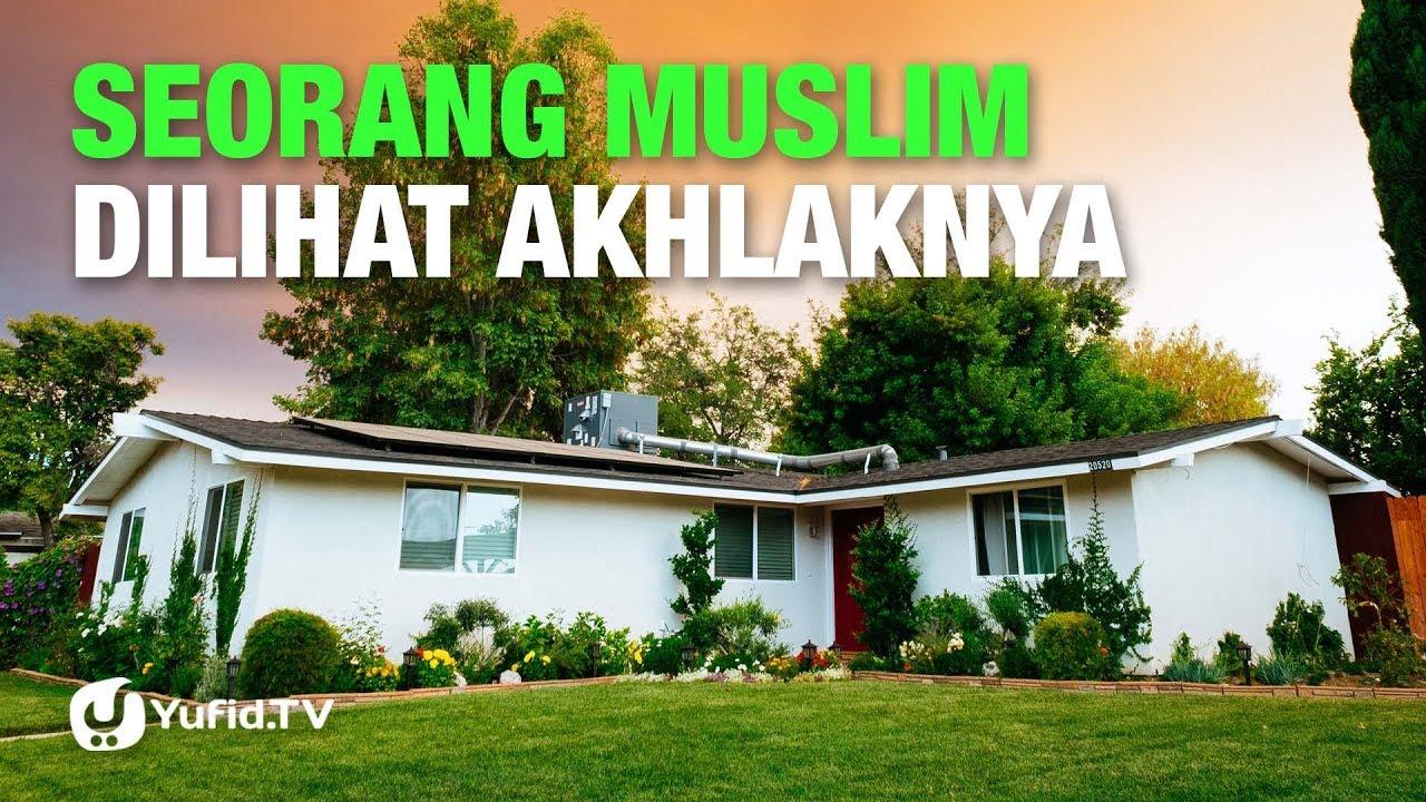 Seorang Muslim Dilihat Akhlaknya (5 Menit yang Menginspirasi) - Ustadz Afifi Abdul Wadud