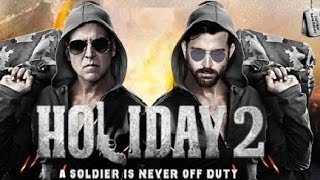 Holiday 2 Trailer 2016 | Akshay Kumar And Hrithik Roshan | Releasing Soon