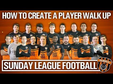 Sunday League Football - HOW TO CREATE A PLAYER WALK UP