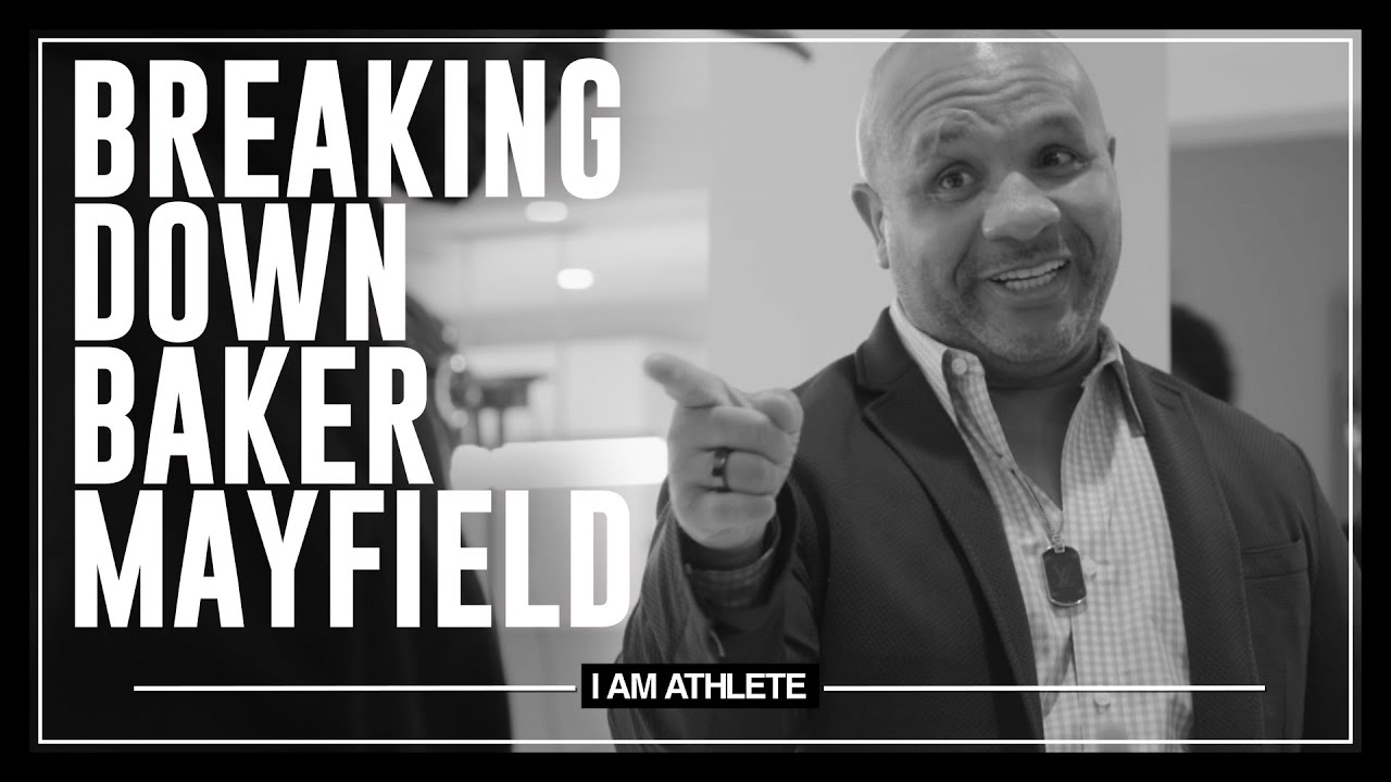 Breaking Down Baker Mayfield   I AM ATHLETE with Brandon Marshall, Channing Crowder & More