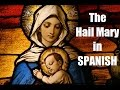 The Hail Mary In Spanish Slow To Fast
