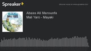 Mali Yaro - Mayaki (New album 2018)