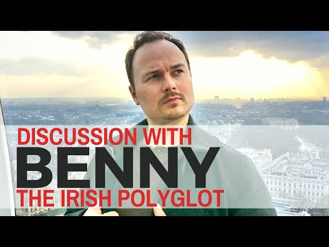 Discussion with Benny the Irish Polyglot