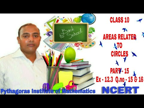 CLASS 10  AREAS RELATED TO CIRCLES  (Part - 15)