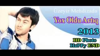 Uzeyir Mehdizade   Yox Olduq Artiq 2013) flv