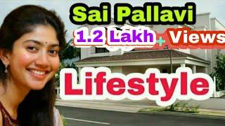 Sai Pallavi lifestyle salary Networth cars house Family etc....