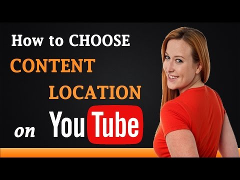 How to Choose Content Location on YouTube