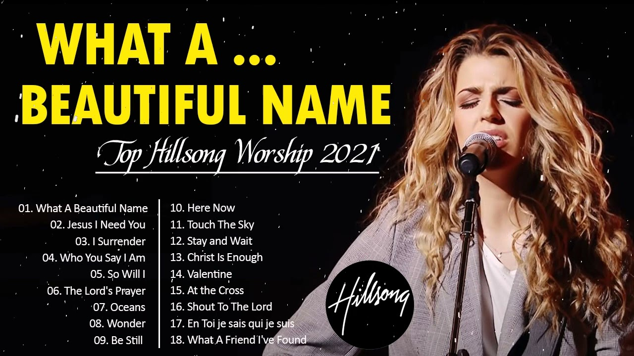 What A Beautiful Name🙏Greatest Hillsong Praise And Worship Songs Playlist 2021 ✝