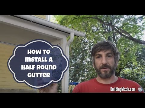 How to Install a Half Round Gutter