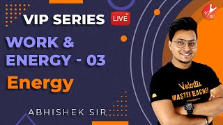 Work and Energy L-3 | Energy | CBSE Class 9 Science Chapter 11 | VIP Series | NCERT | Vedantu 9 & 10