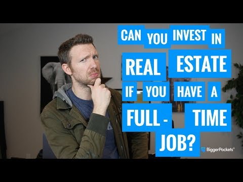 Can You Invest In Real Estate with a Full Time Job?