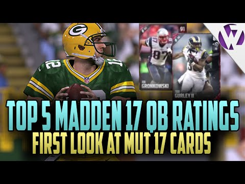 MADDEN 17 TOP 5 QB RATINGS!! + FIRST LOOK AT MUT 17 CARDS & TOP 10 ROOKIE RATINGS - Madden 17