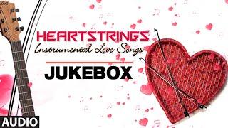 Heartstrings Instrumental Love Songs   Guitar Version   Bollywood Songs Audio Jukebox