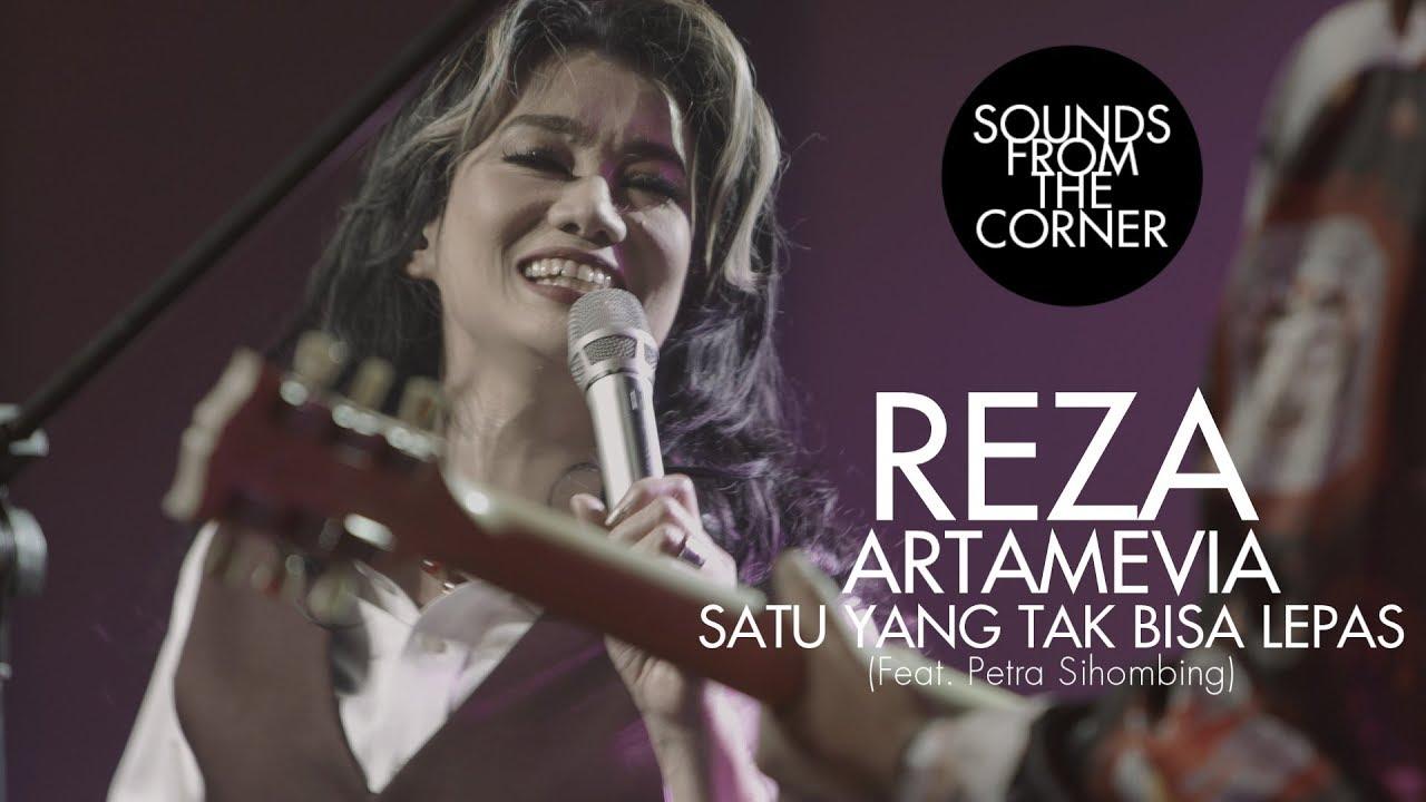 Download Reza Artamevia - Satu Yang Tak Bisa Lepas (Feat. Petra Sihombing) | Sounds From The Corner Live #30 MP3 Gratis