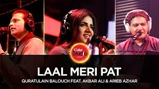 Quratulain Balouch feat Akbar Ali & Arieb Azhar, Laal Meri Pat, Coke Studio Season 10, Episode 3