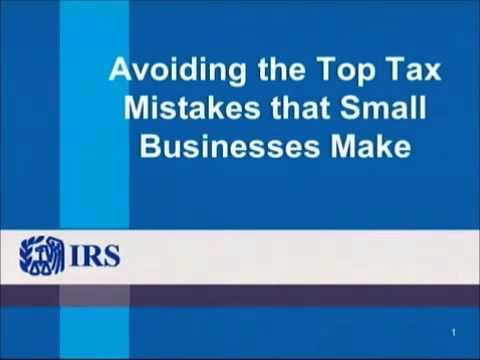 IRS Webinar: Avoiding the Top Tax Mistakes that Small Businesses Make