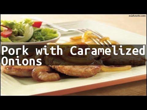 Recipe Pork with Caramelized Onions