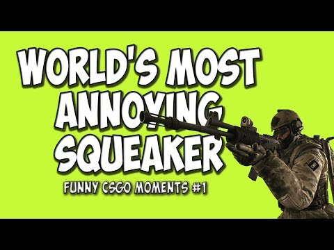 Most Annoying Squeaker On GSGO Competitive (Funny CSGO Moments #1)