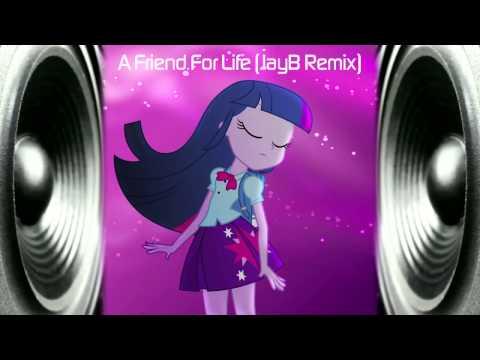 Equestria Girls - A Friend For Life (JayB Remix)