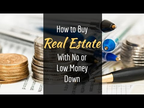 How to buy real estate with no & low money down